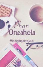 Phan oneshots by midnightgalaxyowl
