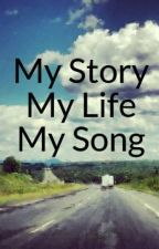 My Story  My Life  My Song by 12manymistakes