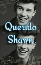 Querido Shawn by daddyxShawn