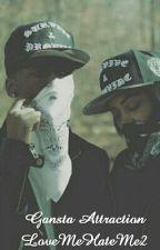 Gangsta Attraction by LoveMeHateMe2
