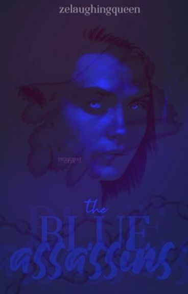 The Blue Assassins: Book I by zelaughingqueen