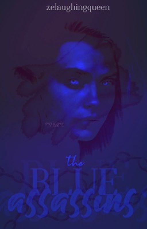 The Blue Assassins: Book 1 by zelaughingqueen