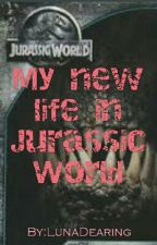 My new life in Jurassic World by LunaDearing