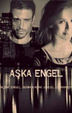 AŞKA ENGEL by zehrailgaz
