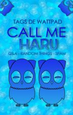 CALL ME HARU [Tags & Vlogs] by HaruXoELF