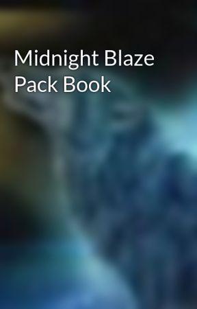 Midnight Blaze Pack Book by MidnightBlazePack