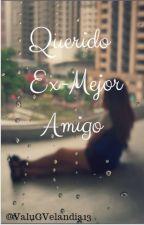 QUERIDO EX-MEJOR AMIGO by ValentinaGarcia521