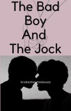 The Bad Boy And The Jock [BoyxBoy] by brokenheartedwoes