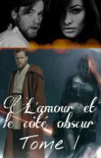 L'amour et le Côté Obscur (Star Wars Fanfiction) by Beyond-The-Sky