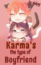 Karma's The Type Of Boyfriend by Aoi_Fake