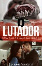 O Lutador by LorranaSantanaWellin