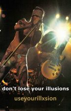 Don't Lose Your Illusions (Slaxl) by useyourillxsion