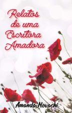Relatos de Uma Escritora Amadora by AmandaNovachi