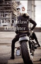 The Outlaw's Daughter by Lunatic_Princess_66