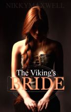 The Viking's Bride #Wattys2016 by NikkyMaxwell