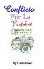 Conflicto Por La Youtuber (Brothers Conflict) [TERMINADA] by AleAle1425