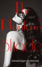 The Phantom's Shade by messenger-of-starset