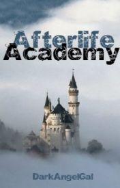 Afterlife Academy by DarkAngelGal