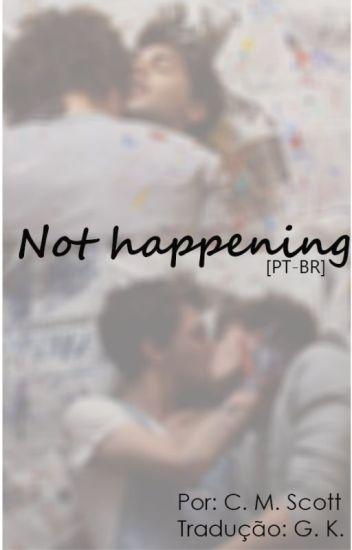 Not Happening [PT-BR]