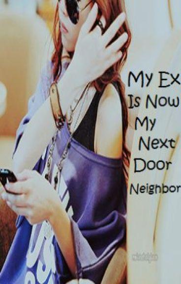 My Ex Is Now My Next Door Neighbor