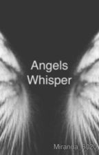 Angel's only whisper once  by Miranda_6020