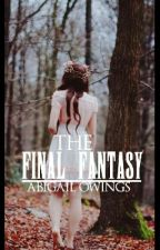 The Final Fantasy by abigailowings