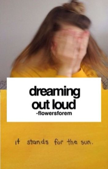 dreaming out loud ; w.k