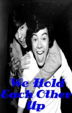 We Hold Each Other Up - Larry Stylinson One Shot AU by LarryWriting