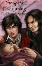 Snape's Everything: Sequel To Harry's Mate by Drarryfangirl28