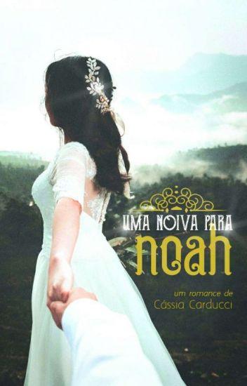 Uma noiva para Noah [Livro 01] - II DEGUSTAÇÃO II