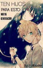 ¡Ten hijos para esto!: Nueva generación (Naruto) by FullbusterFic
