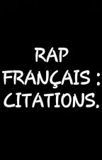 RAP FRANÇAIS : CITATIONS. by AnonymementMoii