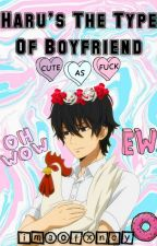 Haru's The Type Of Boyfriend→Tonari no Kaitbutsu-kun♥ by imsofxncy