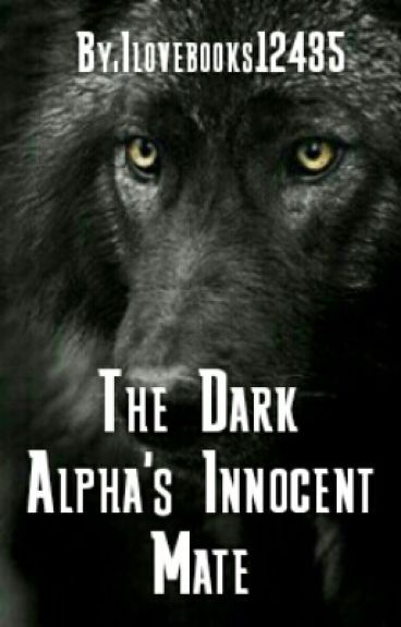 The Dark Alpha's Innocent Mate