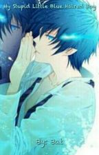 My Stupid Little Blue Haired Boy by harleylove1