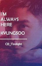 I'm always here kyungsoo by CB_Firelight