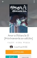 Reseña De Amor a Distancia by sweethvardo235
