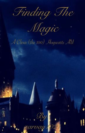 Finding the Magic (a Clexa hogwarts au) by RoseofNeverland