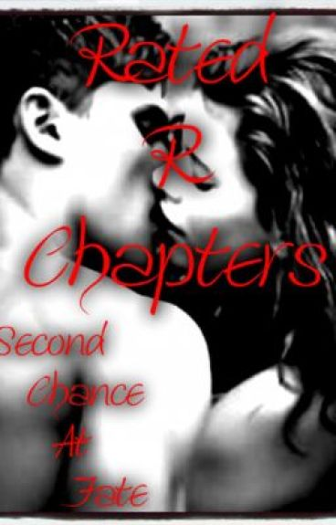 Rated R Chapters: Second Chance At Fate