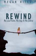 Rewind by MeganHites