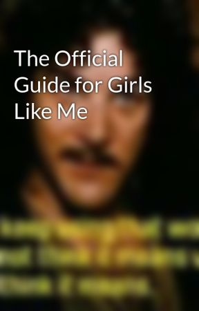The Official Guide for Girls Like Me by Blueberrytheawesome