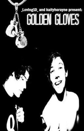 Golden Gloves (Larry Stylinson) {Co-written with @bradfords} by _Loving1D_