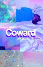 Coward ➳ JuNo (Mini-Fic) ✖ Finalizada. (Editan2) by Dxngxrous