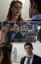 Space and Time || Kara x Winn One-Shots || Supergirl by princessemilydarcy
