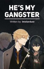 He's My Gangster by ImStardust