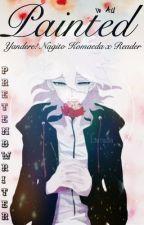 Painted ( Yandere! Nagito Komaeda x Reader) by Pretend-Writer