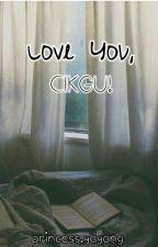 Love You, CIKGU! by yayangskookie