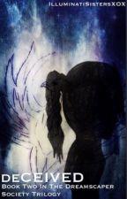 deCEIVED (Book 2) by IlluminatiSistersXOX