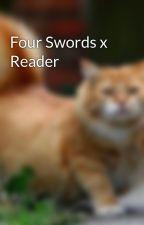 Four Swords x Reader by snake04398