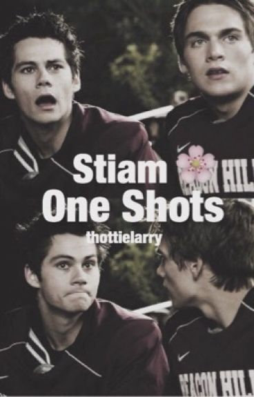 Stiam One Shots